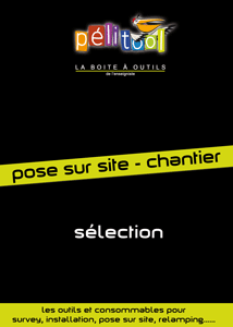 Catalogue Sélection POSE SUR SITE / CHANTIER - Pelitool